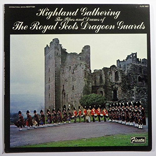 (Highland Gathering: The Pipes and Drums of The Royal Scots Dragoon Guards )