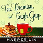 Tea, Tiramisu, and Tough Guys: Cape Bay Cafe Mystery Series, Book 2 | Harper Lin