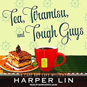 Tea, Tiramisu, and Tough Guys Audiobook