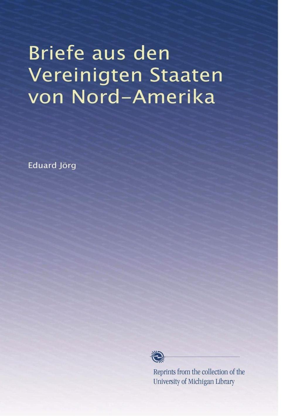 Briefe aus den Vereinigten Staaten von Nord-Amerika (German Edition) PDF