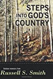 Steps into God's Country, Russell Smith, 147826828X