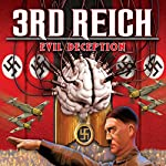 3rd Reich: Evil Deception | Philip Gardiner