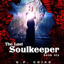 The Last Soulkeeper: The Soulkeepers, Book 6 Audiobook by G. P. Ching Narrated by Jeffrey Kafer