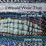 I Would Wear That: A Self-Absorbed Study in Non-Functional Weaving