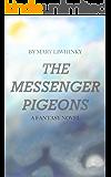 The Messenger Pigeons