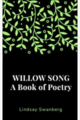 Willow Song: A Book of Poetry Paperback