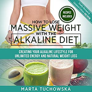 How to Lose Massive Weight with the Alkaline Diet Audiobook