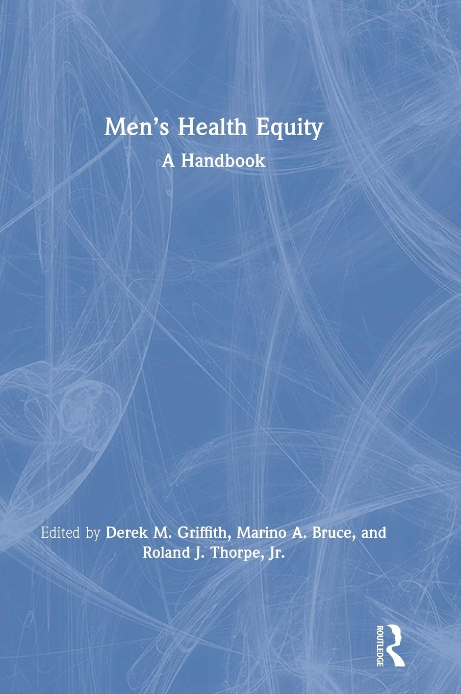 Men's Health Equity: A Handbook by Routledge