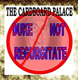 Duke Not Regurgitate