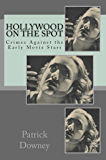 Hollywood on the Spot: Crimes Against the Early Movie Stars (English Edition)