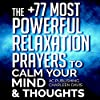 The +77 Most Powerful Relaxation Prayers to Calm Your Mind & Thoughts