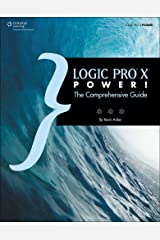 Logic Pro X Power!: The Comprehensive Guide Paperback