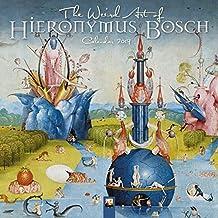 The Weird Art of Hieronymous Bosch 2019 Calendar