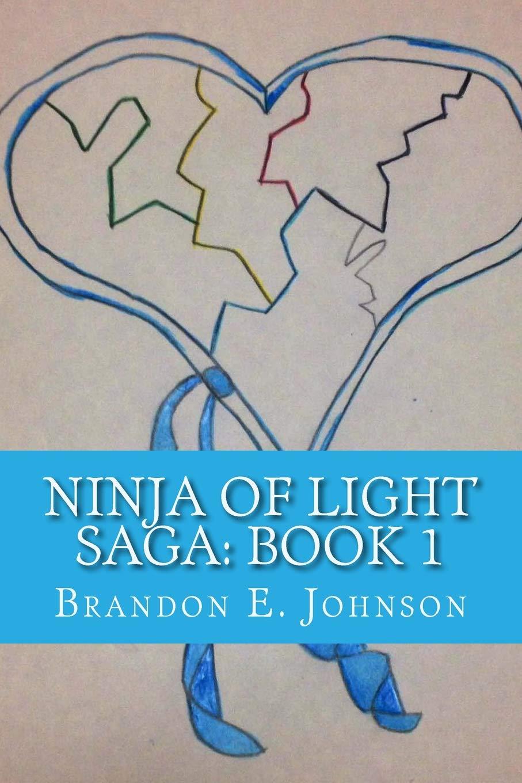 Ninja of Light Saga: Book 1: Volume 1: Amazon.es: Brandon E ...