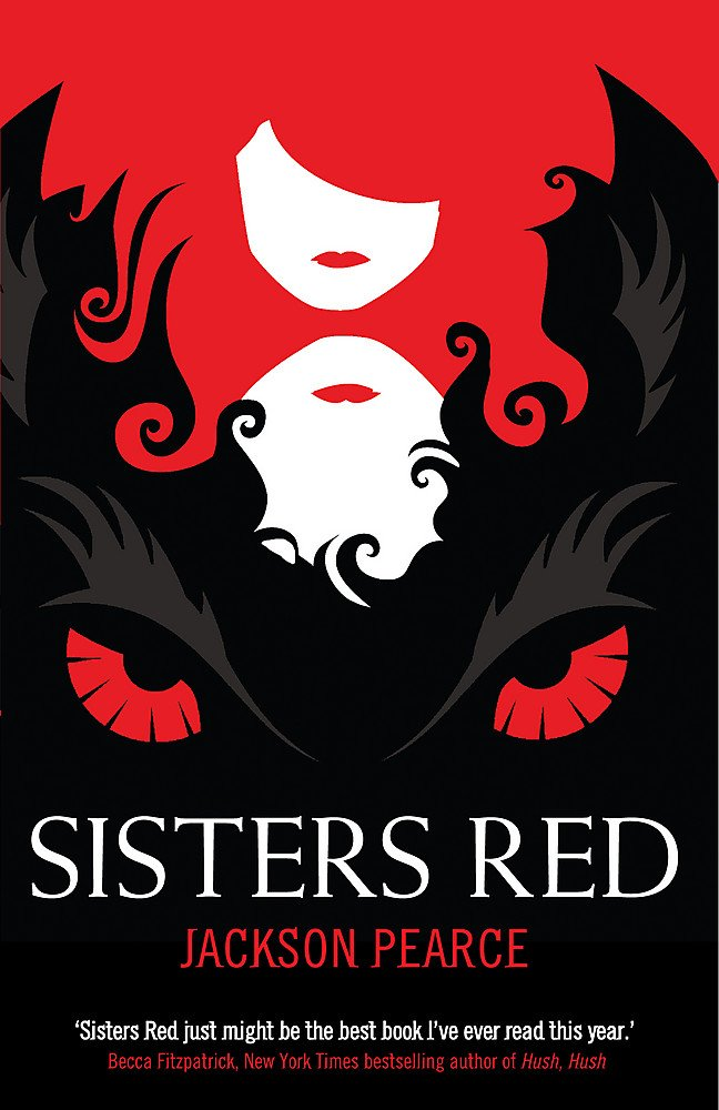 Sisters Red: Pearce, Jackson: 9781444900606: Amazon.com: Books