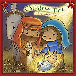 Christmas Time: It's All About Jesus! by [Barksdale, Sue M.]