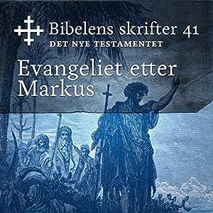 Evangeliet etter Markus (Bibel2011 - Bibelens skrifter 41 - Det Nye Testamentet) Audiobook