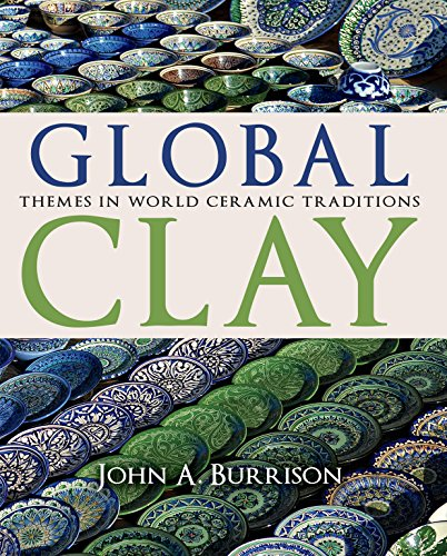 (Global Clay: Themes in World Ceramic Traditions)