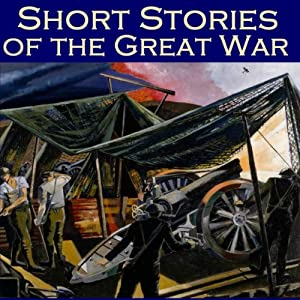 Short Stories of the Great War Audiobook