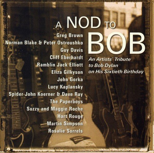 A Nod to Bob: An Artists' Tribute to Bob Dylan on His Sixtieth Birthday by Red House Records