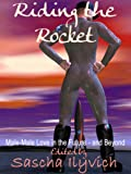 RIDING THE ROCKET: TALES OF MALE-MALE LOVE IN THE FUTURE - AND BEYOND