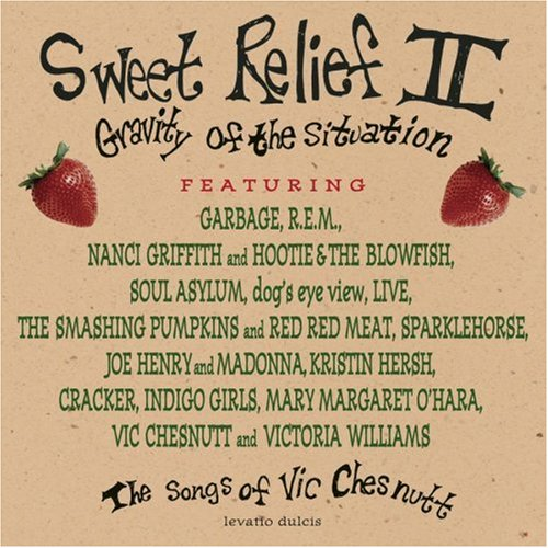 Sweet Relief II: Gravity of the Situation - The Songs of Vic Chesnutt by Sony