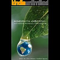 HOMEOPATIA AMBIENTAL: meio ambiente, homeopatia e sustentabilidade