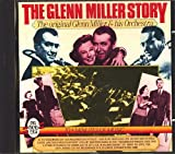 The Glenn Miller Story: The Original Glenn Miller & His Orchestra