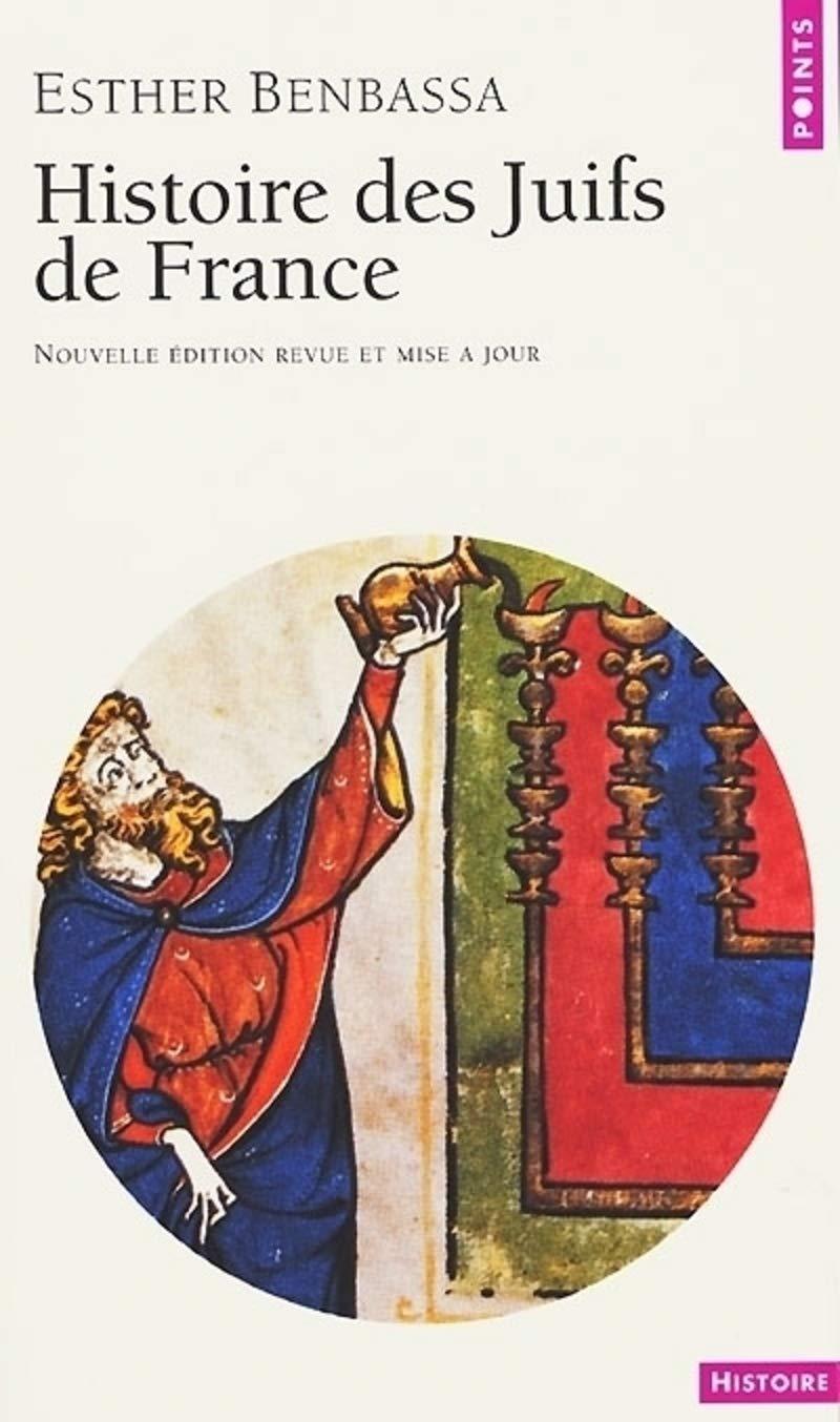 Amazon.fr - Histoire des Juifs de France - Benbassa, Esther - Livres