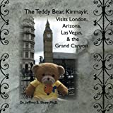 The Teddy Bear, Kirmayir, Visits London, Arizona, Las Vegas, and the Grand Canyon