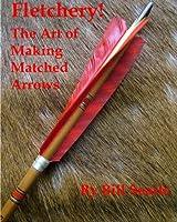 Fletchery! The Art Of Making Matched