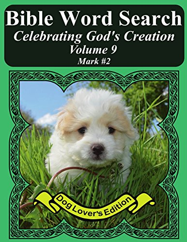 Bible Word Search Celebrating God's Creation Volume 9: Mark #2 Extra Large Print (Bible Word Find Dog Lover's Edition) image 1