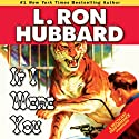 If I Were You Audiobook by L. Ron Hubbard Narrated by Nancy Cartwright