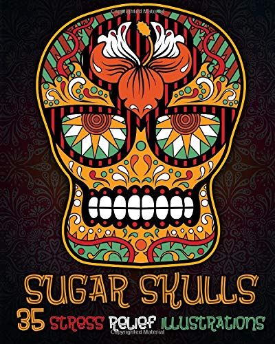 Read Online Sugar Skull Coloring Book: Day Of The Dead Coloring book with extra pages (flowers, animals, mandala) pdf