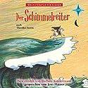 Der Schimmelreiter: Nach Theodor Storm (Weltliteratur für Kinder) Hörbuch von Barbara Kindermann Gesprochen von: Jens Harzer