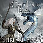 Can't Look Back: War for Dominance, Book 1 | Chris Kennedy