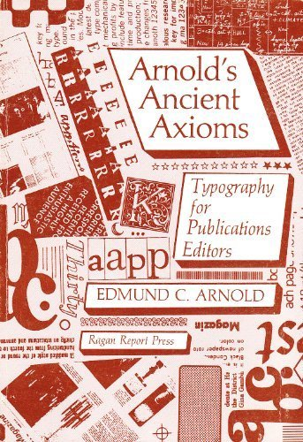Arnold's Ancient Axioms: Typography For Publications Editors