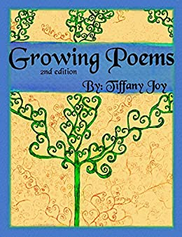 Growing Poems: 2nd edition by [Joy, Tiffany]