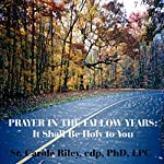 Prayer in the Fallow Years: It Shall Be Holy to You | Carole Riley