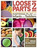 img - for Loose Parts 2: Inspiring Play with Infants and Toddlers (Loose Parts Series) book / textbook / text book