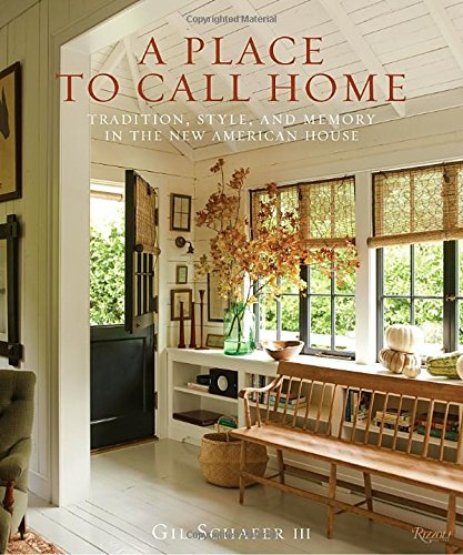 A Place to Call Home: Tradition, Style, and Memory in the New American House PDF