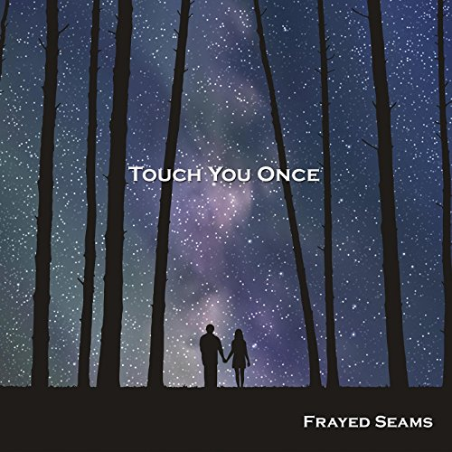touch you once by frayed seams on amazon music. Black Bedroom Furniture Sets. Home Design Ideas