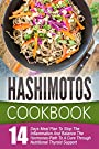 Hashimotos Cookbook: 14 Day Meal Plan To Stop The Inflammation And Balance The Hormones-Path To A Cure Through Nutritional Thyroid Support