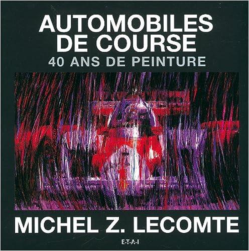En ligne Automobiles de course : 40 ans de peinture pdf, epub ebook