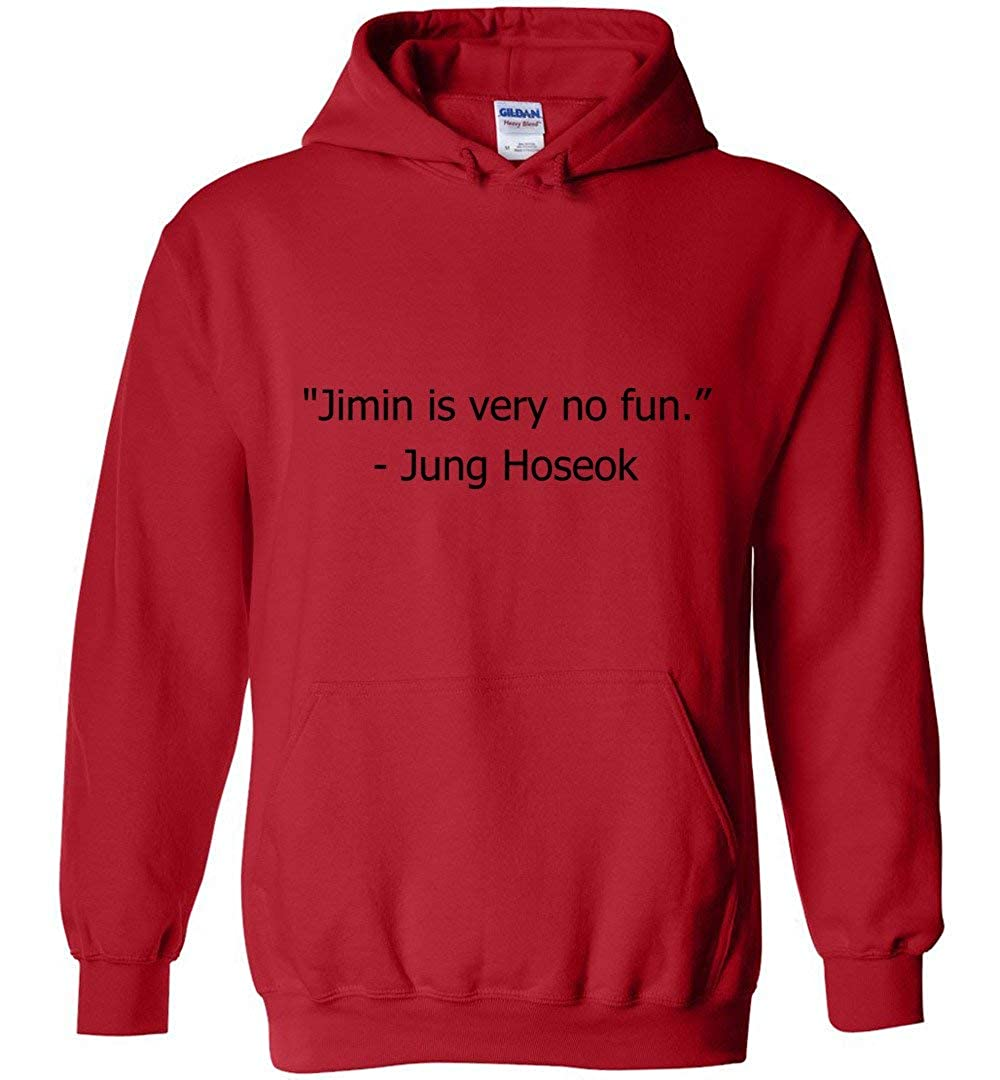 Amazoncom Jimin Is Very No Fun Funny J Hope Quote Hoodie