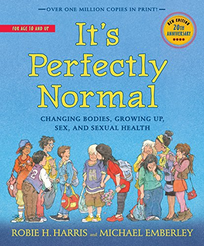 It's Perfectly Normal: Changing Bodies, Growing Up, Sex, and Sexual Health (The Family Library) by Candlewick Press MA