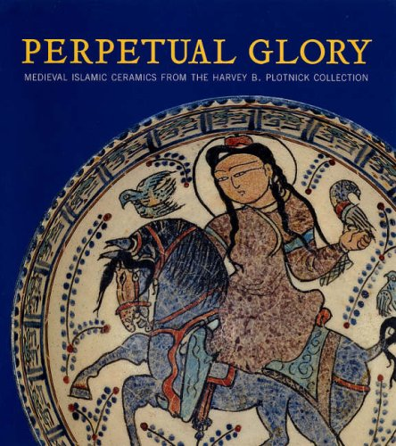 Download Perpetual Glory: Medieval Islamic Ceramics from the Harvey B. Plotnick Collection (Art Institute of Chicago S) ebook
