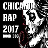 Chicano Rap 2017 Book Dos [Explicit]