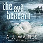 The Evil Beneath | A J Waines