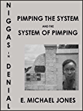 Niggas in Denial: Pimping the System and The System of Pimping